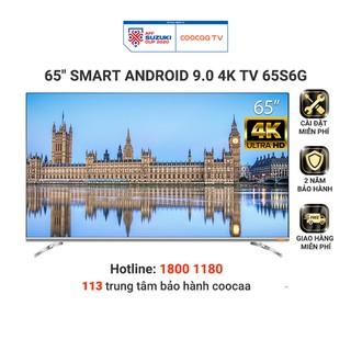 Smart Tivi 4K UHD Coocaa 65 inch – Android 9.0 TV- Model 65S6G – Miễn phí lắp đặt