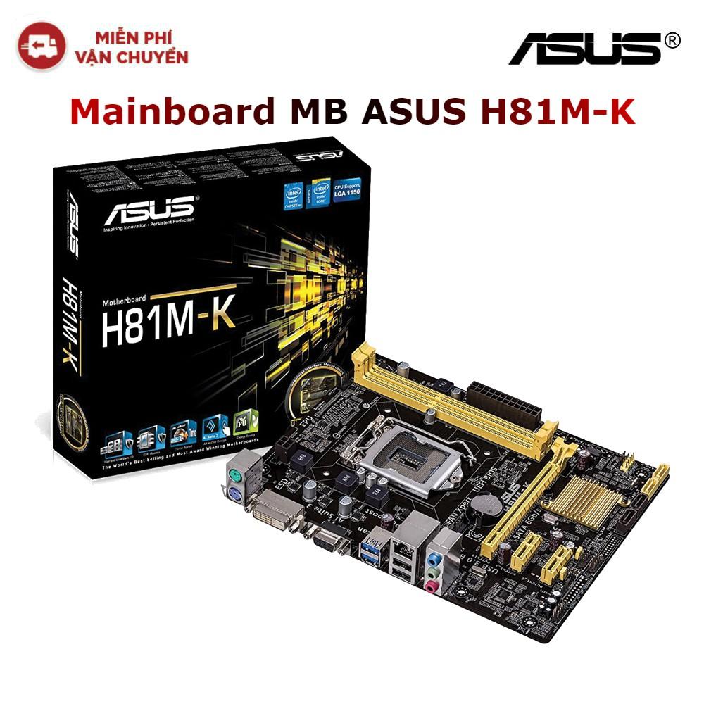 Mainboard MB ASUS H81M-K - Hàng chính hãng new 100%
