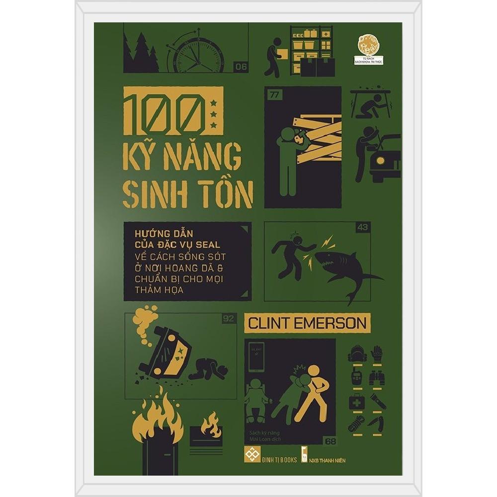 Sách - 100 Kỹ Năng Sinh Tồn (Clint Emerson)