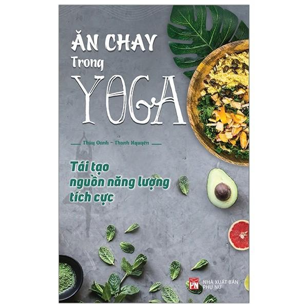 Sách - Ăn Chay Trong Yoga - Tái Tạo Nguồn Năng Lượng Tích Cực