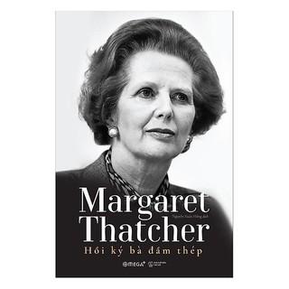 Sách - Margaret Thatcher - Hồi Ký Bà Đầm Thép thumbnail