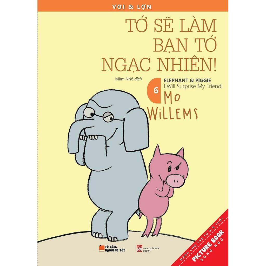Mua Sách- Voi & Lợn Tập 6-Tớ Sẽ Làm Bạn Tớ Ngạc Nhiên