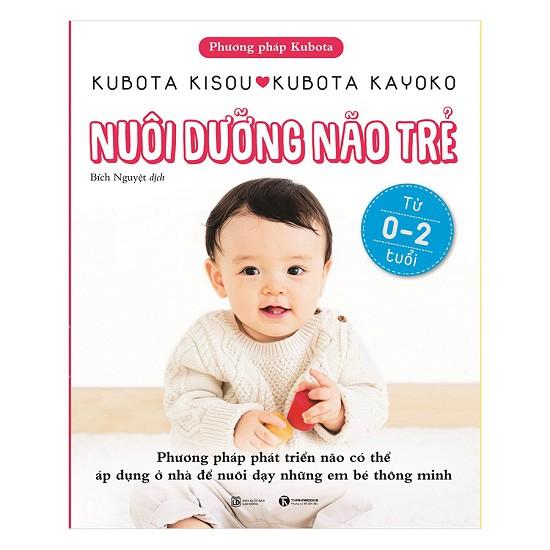 Sách - Nuôi Dưỡng Não Trẻ Từ 0 - 2 Tuổi