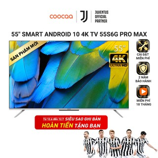 Smart Tivi Coocaa Android 10 55 inch - Model 55S6G Pro Max - Miễn phí lắp đặt thumbnail
