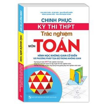 Chinh phục kì thi THPT trắc nghiệm môn Toán