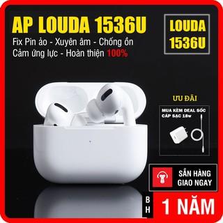 [LOUDA 1536U] Tai nghe không dây Airpods Pro Đổi Tên, Định Vị, Xuyên Âm, Chống Ồn, Cảm Ứng Lực