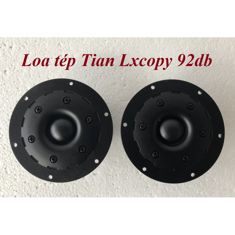 Loa tép cao cấp Tian Lxcopy