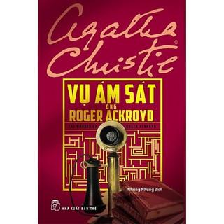 Sách - Vụ Ám Sát Ông Roger Ackroyd (Tái Bản)