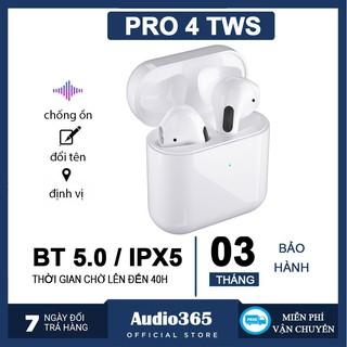 Tai nghe TWS Pro 4 - Tai nghe bluetooth Air Pro 4 bản cao cấp, đổi tên, định vị, hỗ trợ đàm thoại cho IOS & Android