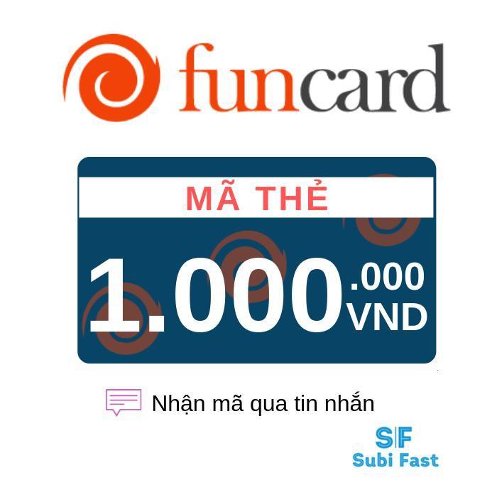 Thẻ game Funcard 1000K - nhận mã qua SMS siêu nhanh
