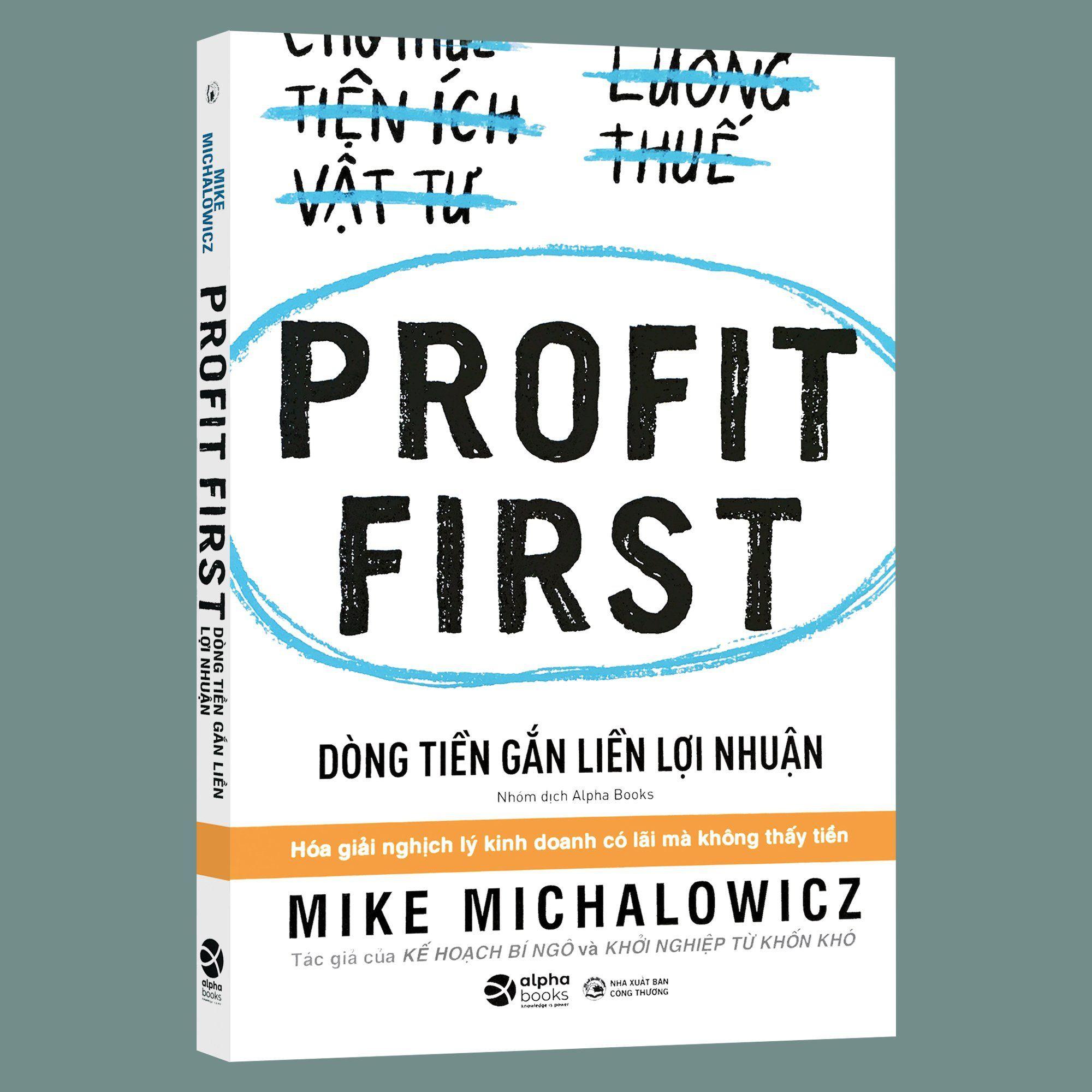 Sách - Profit First - Dòng Tiền Gắn Liền Lợi Nhuận - Thanh Hà Books