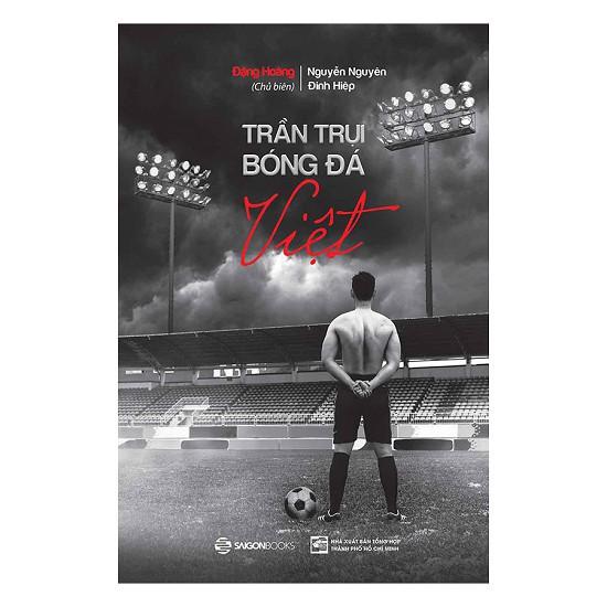 Sách Thể Thao - Trần Trụi Bóng Đá Việt
