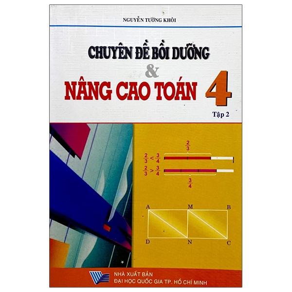 Sách Chuyên Đề Bồi Dưỡng Và Nâng Cao Toán Lớp 4 - Tập 2