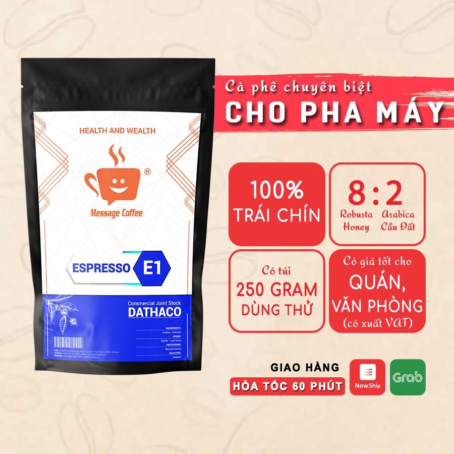 Cà phê hạt pha espresso E1 cafe chuyên biệt cho pha máy ca phe bán lẻ giá sỉ từ công ty - Message coffee