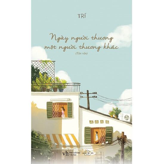 Cuốn sách Ngày Người Thương Một Người Thương Khác - Tác giả: Trí - 3449352 , 1155195487 , 322_1155195487 , 86000 , Cuon-sach-Ngay-Nguoi-Thuong-Mot-Nguoi-Thuong-Khac-Tac-gia-Tri-322_1155195487 , shopee.vn , Cuốn sách Ngày Người Thương Một Người Thương Khác - Tác giả: Trí