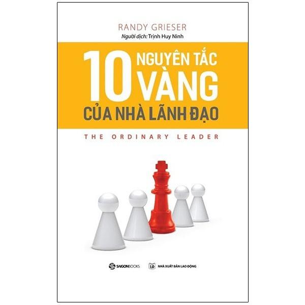Sách - 10 Nguyên Tắc Vàng Của Nhà Lãnh Đạo