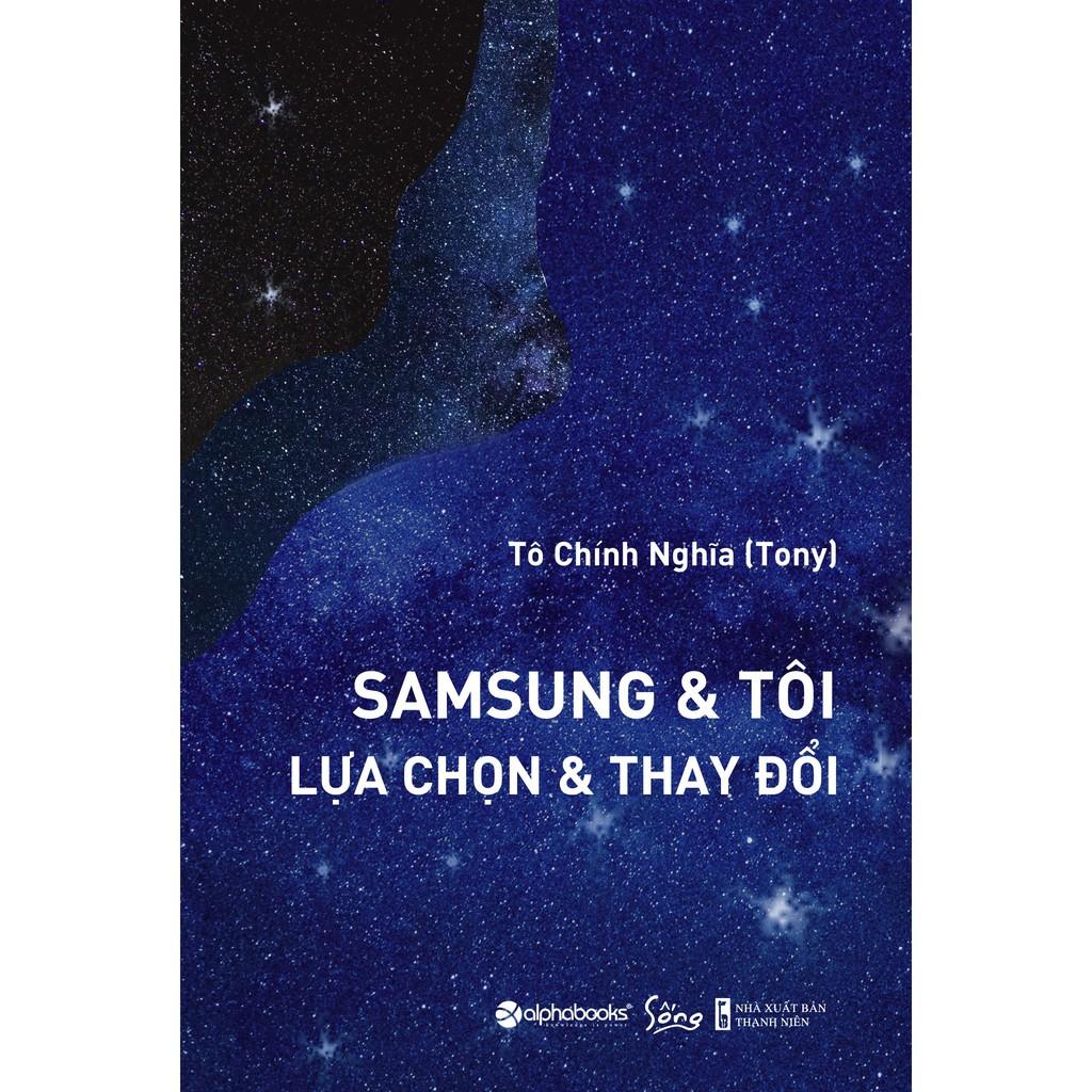 Sách - Samsung Và Tôi - Lựa Chọn Và Thay Đổi