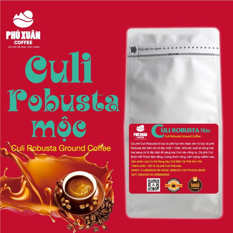 [QUÀ TỪ 1KG] 500gr Cà phê Culi Robusta Rang Mộc PHUXUAN COFFEE - Cà phê rang xay mộc pha phin pha máy