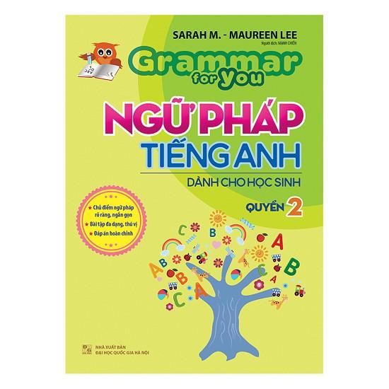 Sách - Ngữ Pháp Tiếng Anh Dành Cho Học Sinh - Grammar For You - Quyển 2