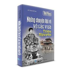 Những chuyện thú vị về các Vua Triều Nguyễn