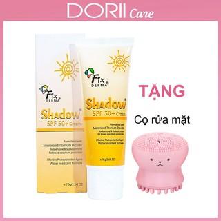 Kem chống nắng Fixderma Shadow SPF 50+ Cream 75g TẶNG CỌ RỬA MẶT