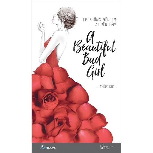 Sách A Beautiful Bad Girl (Em Không Yêu Em, Ai Yêu Em?) - 2568896 , 196759632 , 322_196759632 , 82000 , Sach-A-Beautiful-Bad-Girl-Em-Khong-Yeu-Em-Ai-Yeu-Em-322_196759632 , shopee.vn , Sách A Beautiful Bad Girl (Em Không Yêu Em, Ai Yêu Em?)
