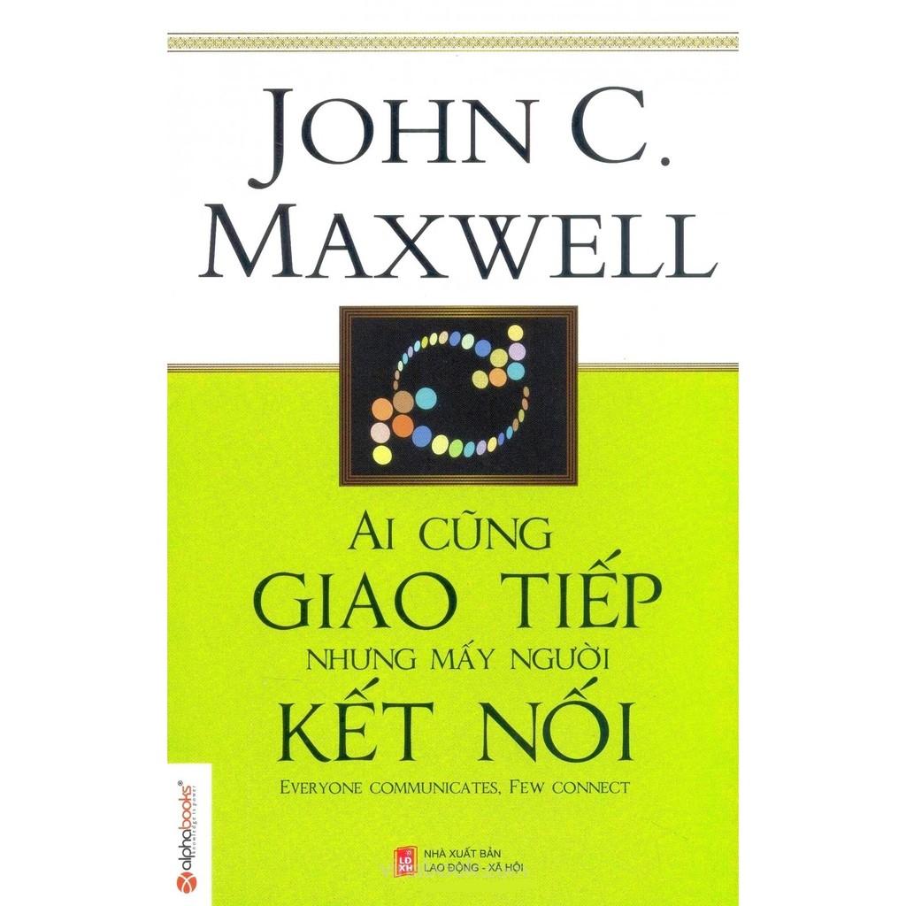 [Sách Thật] Ai Cũng Giao Tiếp Nhưng Mấy Người Kết Nối - John C. Maxwell - 2682724 , 345709379 , 322_345709379 , 89000 , Sach-That-Ai-Cung-Giao-Tiep-Nhung-May-Nguoi-Ket-Noi-John-C.-Maxwell-322_345709379 , shopee.vn , [Sách Thật] Ai Cũng Giao Tiếp Nhưng Mấy Người Kết Nối - John C. Maxwell