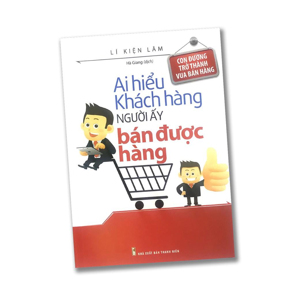 Sách - Ai hiểu khách hàng người ấy bán được hàng