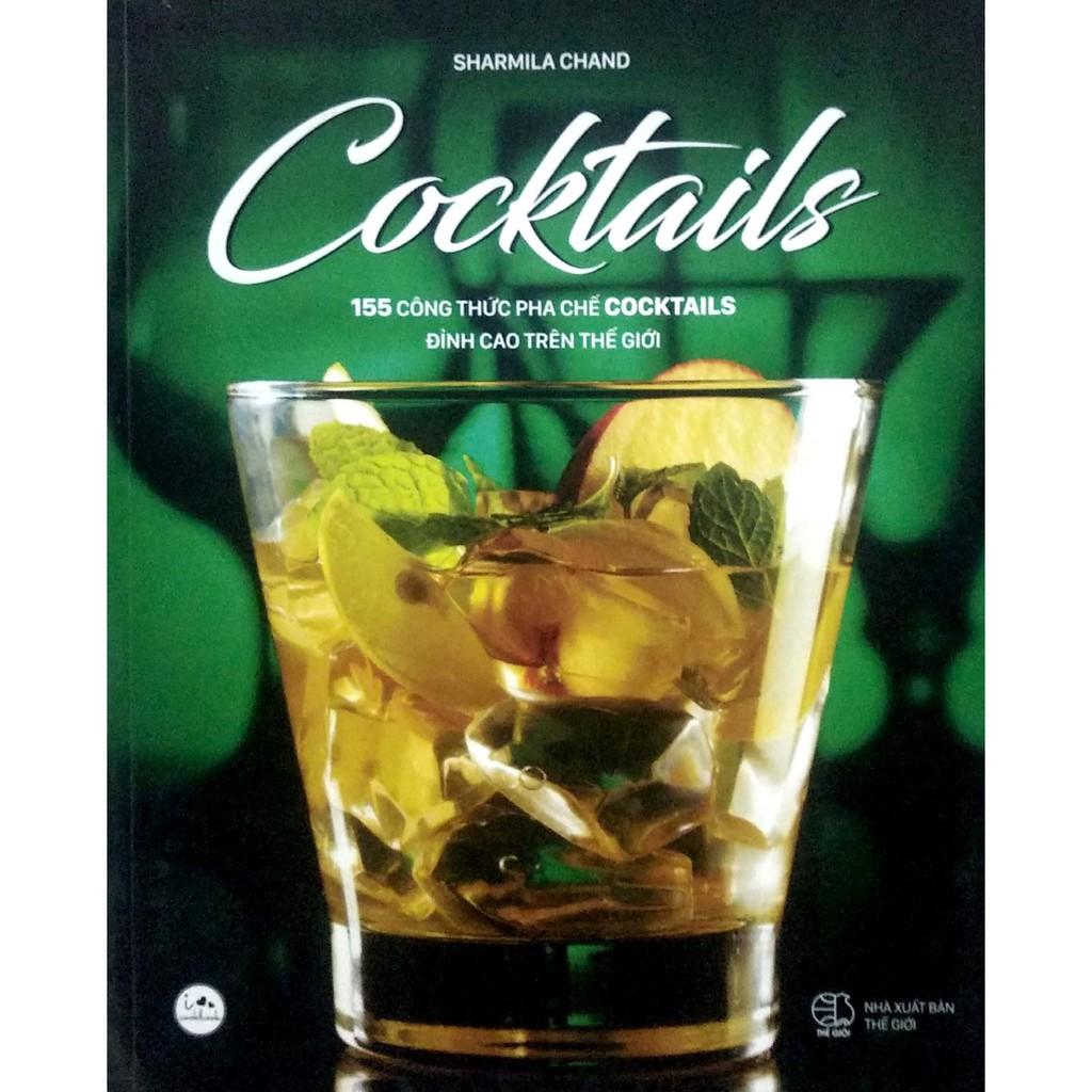 Sách - Cocktails - 155 công thức pha chế cocktails đỉnh cao trên thế giới