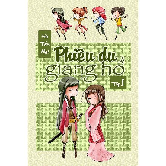 Cuốn sách Phiêu Du Giang Hồ - Tập 1 - Tác giả:  Hạ Tiểu Mạt