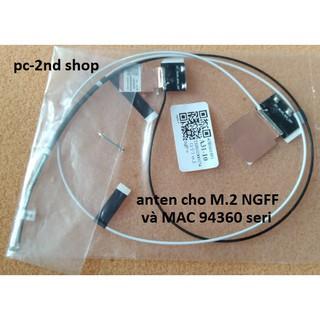 anten wifi M2 NGFF, dùng cho card wifi chuẩn AC M2 của Intel và 94360 MAC