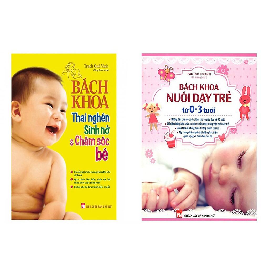 Sách - Combo Sách Bách Khoa Thai Nghén - Sinh Nở Và Chăm Sóc Em Bé Và Bách Khoa Nuôi Dạy Trẻ Từ 0 - 3 Tuổi