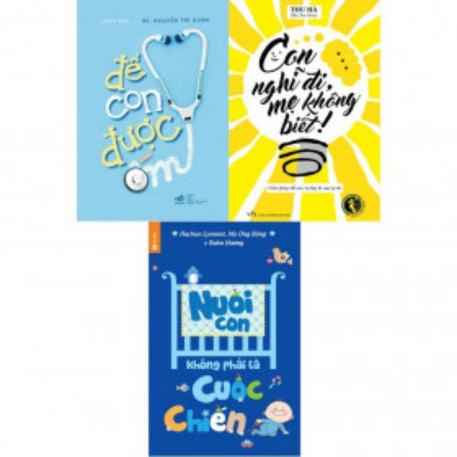 Sách- 4 cuốn nuôi con không phải cuộc chiến, để con được ốm, con nghĩ đi mẹ không biết, chờ con đến