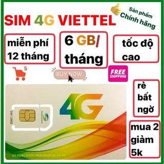 Sim 4G Viettel Trọn gói 1 năm(6GB/tháng)Tốc độ cao-Sim vào mạng 1 năm không nạp tiền.