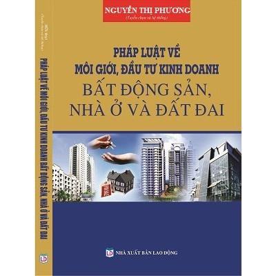 Sách   Pháp Luật Về Môi Giới Kinh Doanh Bất Động Sản, Nhà ở và Đất đai