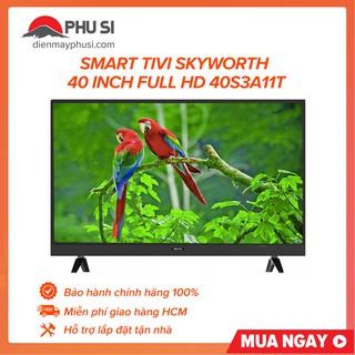[Mã ELMSHX03 hoàn 6% xu đơn 2TR] [GIAO HCM] Smart Tivi Full HD Skyworth 40 inch 40S3A11T thumbnail
