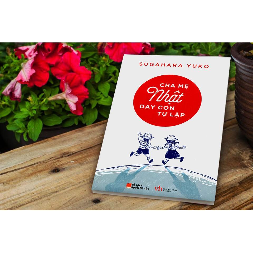 Cuốn sách Cha Mẹ Nhật Dạy Con Tự Lập - Sugahara Yuko