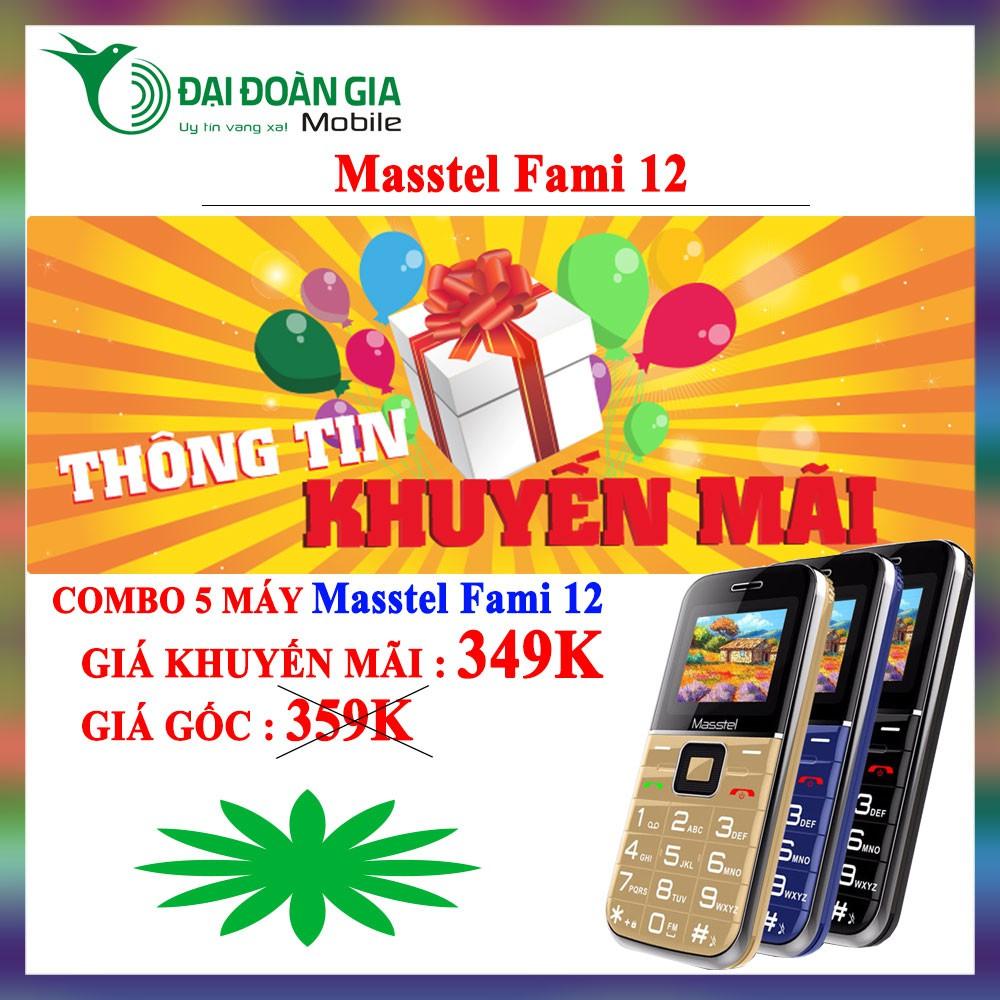 [Combo 5 máy] Masstel Fami 12 - Hàng chíng hãng - 3117750 , 1036075460 , 322_1036075460 , 2492857 , Combo-5-may-Masstel-Fami-12-Hang-ching-hang-322_1036075460 , shopee.vn , [Combo 5 máy] Masstel Fami 12 - Hàng chíng hãng