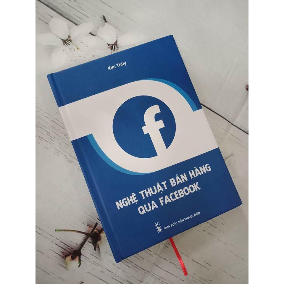 Sách Nghệ thuật bán hàng Facebook - Tác giả Kim Thùy