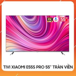 Tivi Xiaomi E55S Pro 8K Tràn Viền