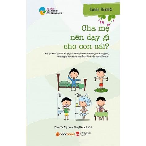 Cha Mẹ Nên Dạy Gì Cho Con Cái - 9955210 , 474412926 , 322_474412926 , 64000 , Cha-Me-Nen-Day-Gi-Cho-Con-Cai-322_474412926 , shopee.vn , Cha Mẹ Nên Dạy Gì Cho Con Cái