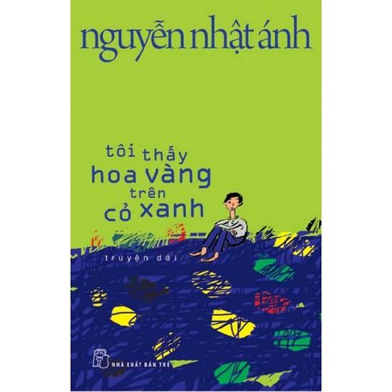 Sách - Tôi Thấy Hoa Vàng Trên Cỏ Xanh (Nguyễn Nhật Ánh)