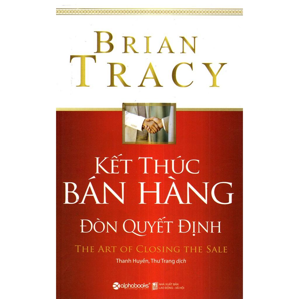 (Sách Thật) Kết Thúc Bán Hàng - Đòn Quyết Định - Brian Tracy