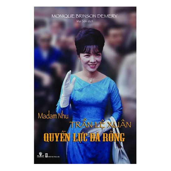 Sách - Madam Nhu Trần Lệ Xuân - Quyền Lực Bà Rồng