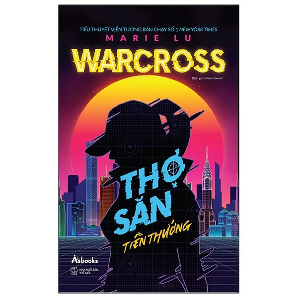 Sách - Warcross - Thợ Săn Tiền Thưởng