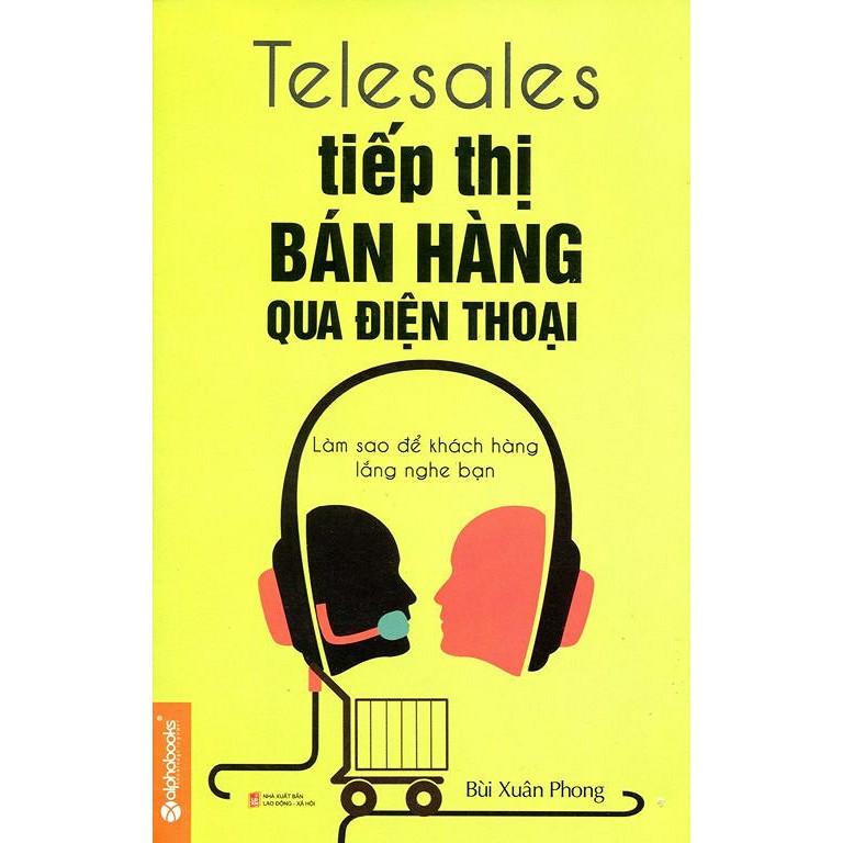 Sách - Telesales - Tiếp Thị Bán Hàng Qua Điện Thoại