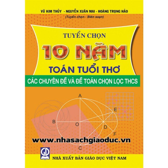 Tuyển Chọn 10 Năm Toán Tuổi Thơ - Các Chuyên Đề Và Đề Toán Chọn Lọc Thcs - 9990193 , 873943515 , 322_873943515 , 45000 , Tuyen-Chon-10-Nam-Toan-Tuoi-Tho-Cac-Chuyen-De-Va-De-Toan-Chon-Loc-Thcs-322_873943515 , shopee.vn , Tuyển Chọn 10 Năm Toán Tuổi Thơ - Các Chuyên Đề Và Đề Toán Chọn Lọc Thcs