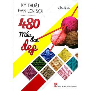Sách - Kỹ Thuật Đan Len Sợi 480 Mẫu Đan Đẹp thumbnail