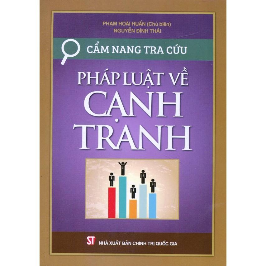 Sách - Cẩm Nang Tra Cứu Pháp Luật Về Cạnh Tranh