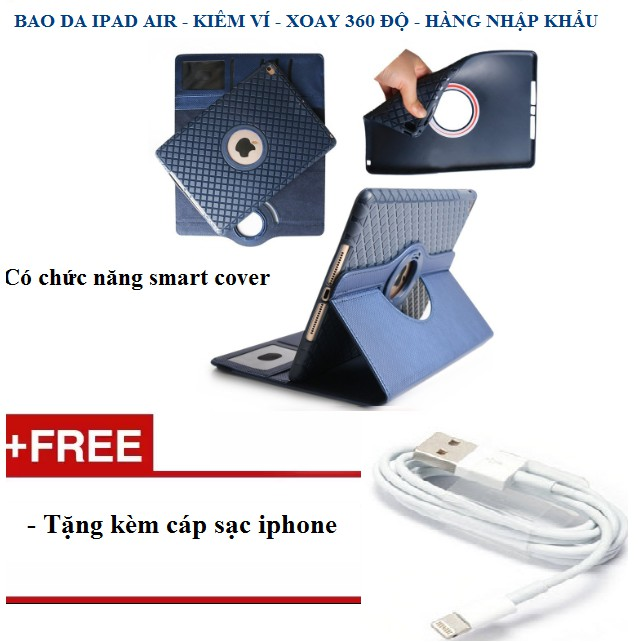 Bao da kiêm ví xoay 360 độ tắt mở màn hình cho ipad air tặng kèm cáp sạc iphone - Màu xanh - 3058956 , 980485056 , 322_980485056 , 295000 , Bao-da-kiem-vi-xoay-360-do-tat-mo-man-hinh-cho-ipad-air-tang-kem-cap-sac-iphone-Mau-xanh-322_980485056 , shopee.vn , Bao da kiêm ví xoay 360 độ tắt mở màn hình cho ipad air tặng kèm cáp sạc iphone - Màu xanh